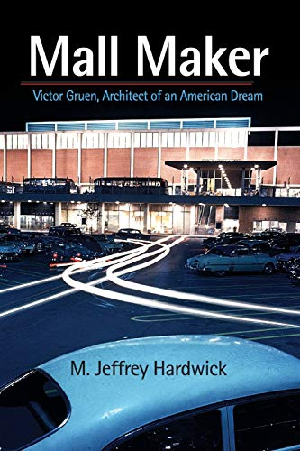9780812221107: Mall Maker: Victor Gruen, Architect of an American Dream