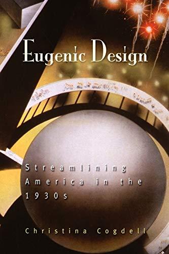 9780812221220: Eugenic Design: Streamlining America in the 1930s