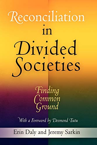 Reconciliation in Divided Societies: Finding Common Ground (Pennsylvania Studies in Human Rights): ...