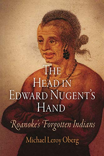 9780812221336: The Head in Edward Nugent's Hand: Roanoke's Forgotten Indians