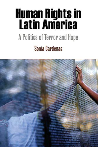 9780812221527: Human Rights in Latin America: A Politics of Terror and Hope (Pennsylvania Studies in Human Rights)