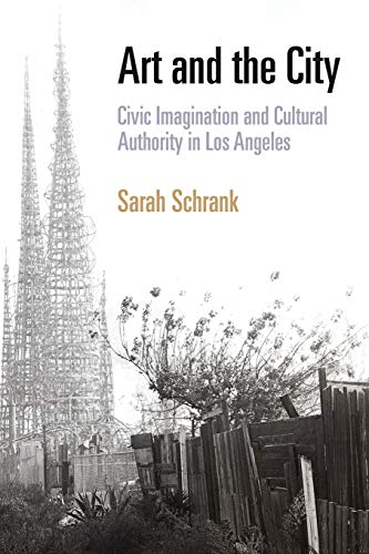 9780812221534: Art and the City: Civic Imagination and Cultural Authority in Los Angeles