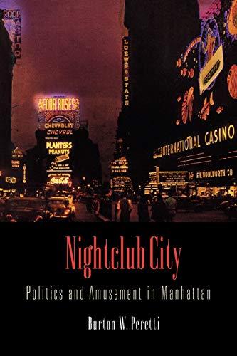 9780812221572: Nightclub City: Politics and Amusement in Manhattan