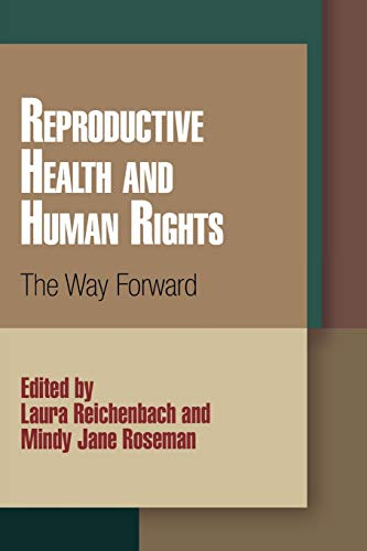 9780812221602: Reproductive Health and Human Rights: The Way Forward (Pennsylvania Studies in Human Rights)