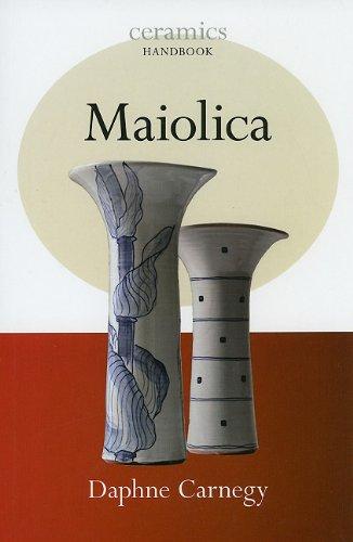 Maiolica (Ceramics Handbooks): Carnegy, Daphne