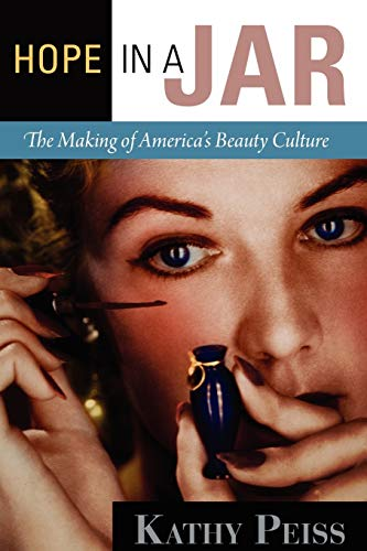 9780812221671: Hope in a Jar: The Making of America's Beauty Culture