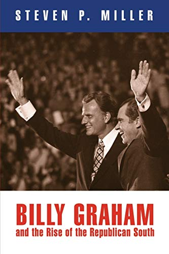 9780812221794: Billy Graham and the Rise of the Republican South (Politics and Culture in Modern America)
