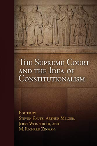 9780812221909: The Supreme Court and the Idea of Constitutionalism (Democracy, Citizenship, and Constitutionalism)