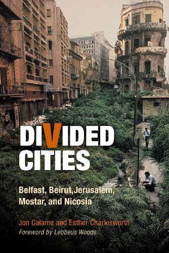 9780812221954: Divided Cities: Belfast, Beirut, Jerusalem, Mostar, and Nicosia