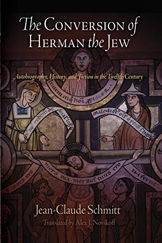 9780812222197: The Conversion of Herman the Jew: Autobiography, History, and Fiction in the Twelfth Century (The Middle Ages Series)