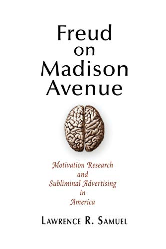 9780812222265: Freud on Madison Avenue: Motivation Research and Subliminal Advertising in America