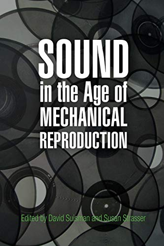 9780812222296: Sound in the Age of Mechanical Reproduction (Hagley Perspectives on Business and Culture)