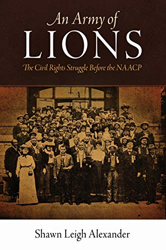 9780812222449: An Army of Lions: The Civil Rights Struggle Before the NAACP (Politics and Culture in Modern America)