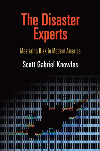 9780812222463: The Disaster Experts: Mastering Risk in Modern America (The City in the Twenty-First Century)