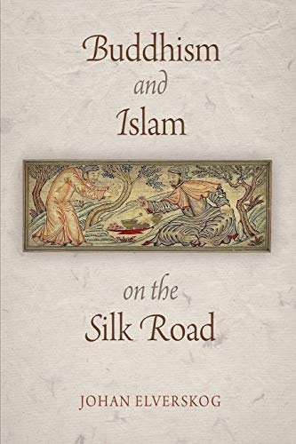 9780812222593: Buddhism and Islam on the Silk Road
