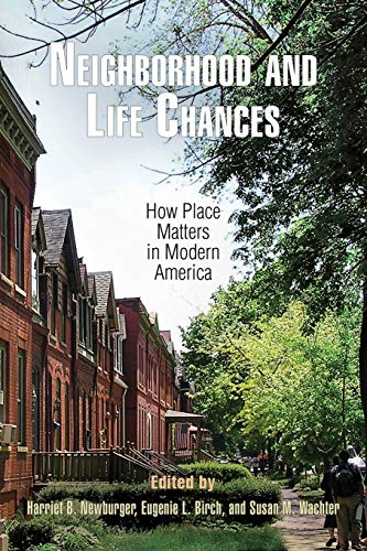9780812222654: Neighborhood and Life Chances: How Place Matters in Modern America (The City in the Twenty-First Century)