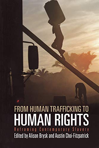 From Human Trafficking to Human Rights: Reframing Contemporary Slavery (Paperback): Alison Brysk