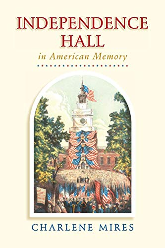 9780812222821: Independence Hall in American Memory