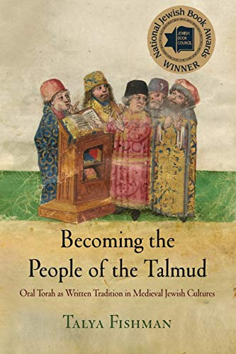 9780812222876: Becoming the People of the Talmud: Oral Torah as Written Tradition in Medieval Jewish Cultures (Jewish Culture and Contexts)
