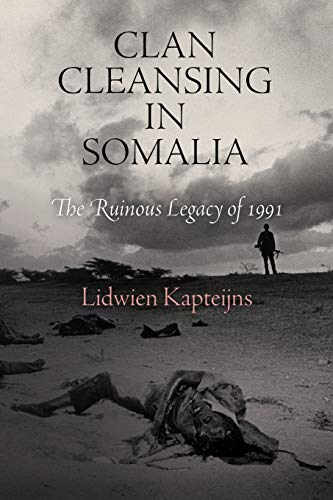 9780812223194: Clan Cleansing in Somalia: The Ruinous Legacy of 1991 (Pennsylvania Studies in Human Rights)