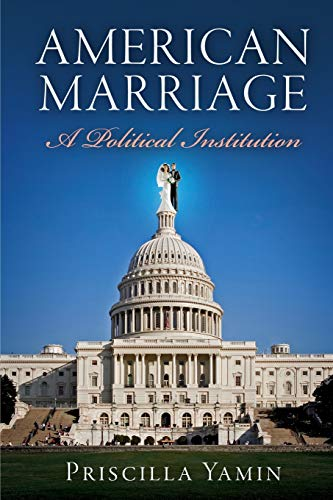 9780812223330: American Marriage: A Political Institution (American Governance: Politics, Policy, and Public Law)