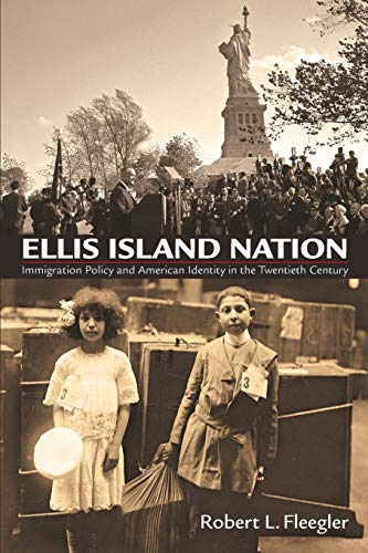 9780812223385: Ellis Island Nation: Immigration Policy and American Identity in the Twentieth Century (Haney Foundation Series)