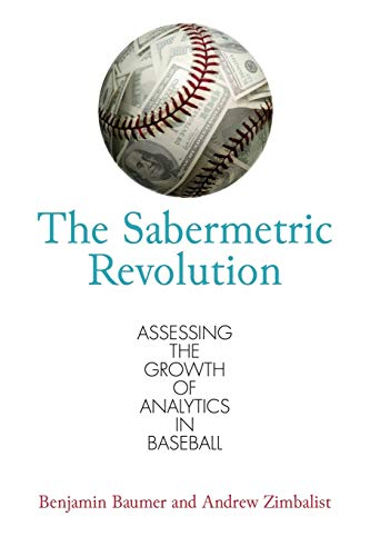 9780812223392: The Sabermetric Revolution: Assessing the Growth of Analytics in Baseball