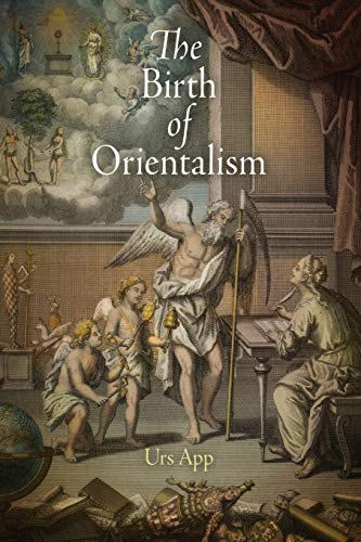 9780812223460: Birth of Orientalism (Encounters with Asia)