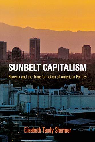 9780812223477: Sunbelt Capitalism: Phoenix and the Transformation of American Politics (Politics and Culture in Modern America)