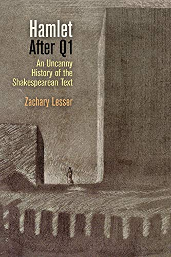 """Hamlet"""" After Q1: An Uncanny History of the Shakespearean Text (Material Texts): Zachary ..."""