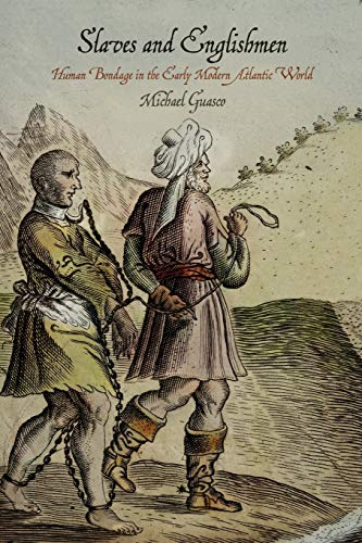 9780812223941: Slaves and Englishmen: Human Bondage in the Early Modern Atlantic World (The Early Modern Americas)