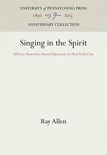9780812230505: Singing in the Spirit: African-American Sacred Quartets in New York City (Publications of the American Folklore Society)