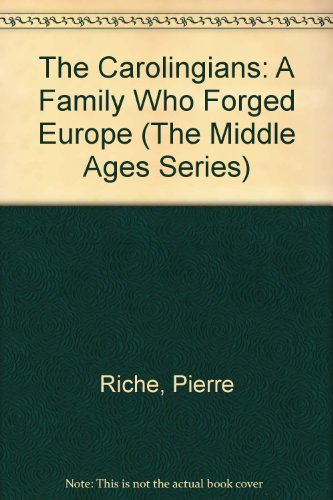9780812230628: The Carolingians: A Family Who Forged Europe (The Middle Ages Series)