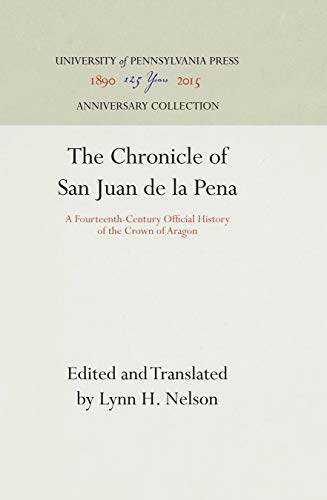 9780812230680: The Chronicle of San Juan de la Pena: A Fourteenth-Century Official History of the Crown of Aragon (The Middle Ages Series)