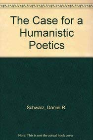 9780812230703: The Case for a Humanistic Poetics