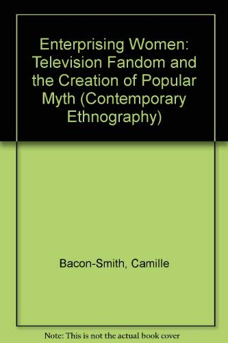Enterprising Women: Television Fandom and the Creation: Camille Bacon-Smith