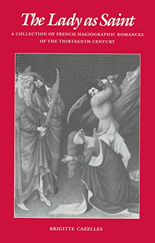 9780812230994: The Lady As Saint: A Collection of French Hagiographic Romances of the Thirteenth Century (Middle Ages Series)