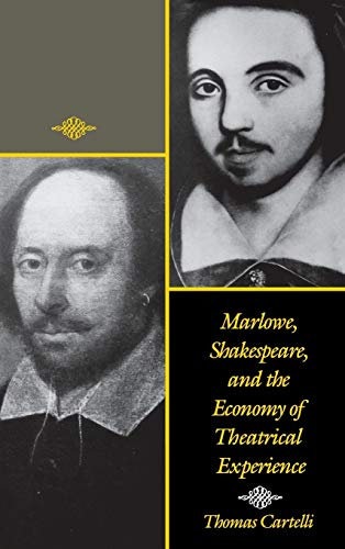 9780812231021: Marlowe, Shakespeare, and the Economy of Theatrical Experience