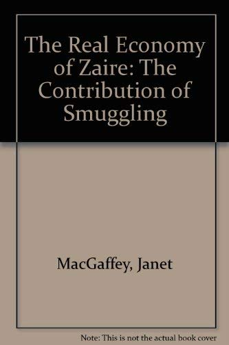 The Real Economy Of Zaire: Ma cGaffey, Janet