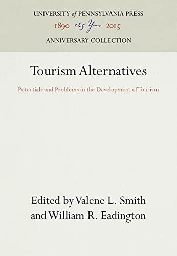 9780812231489: Tourism Alternatives: Potentials and Problems in the Development of Tourism (Publication of the International Academy for the Study of Tourism)