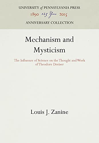 9780812231717: Mechanism and Mysticism: The Influence of Science on the Thought and Work of Theodore Dreiser