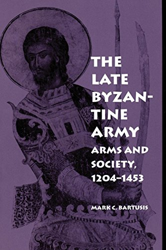 The Late Byzantine Army: Arms and Society, 1204-1453 (Middle Ages Series)