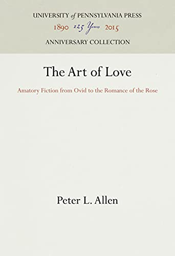 9780812231885: The Art of Love: Amatory Fiction from Ovid to the Romance of the Rose