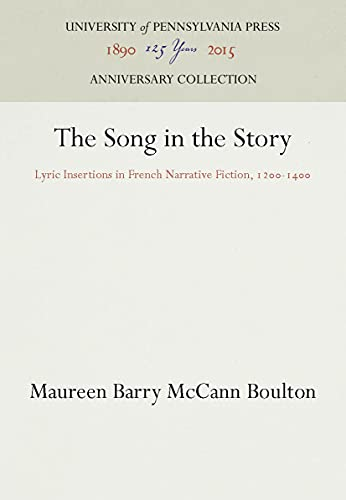 9780812231991: The Song in the Story: Lyric Insertions in French Narrative Fiction, 1200-1400 (The Middle Ages Series)