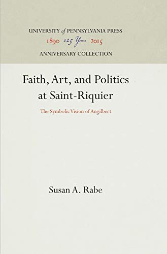 9780812232080: Faith, Art, and Politics at Saint-Riquier: The Symbolic Vision of Angilbert (The Middle Ages Series)