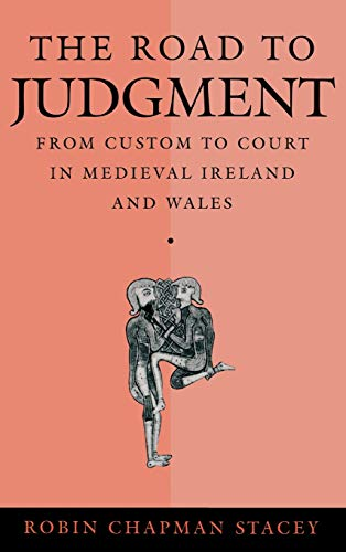9780812232165: The Road to Judgment: From Custom to Court in Medieval Ireland and Wales (The Middle Ages Series)