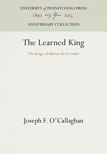 9780812232264: The Learned King: The Reign of Alfonso X of Castile (The Middle Ages Series)