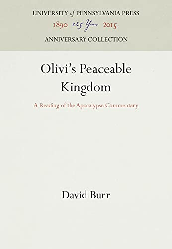 9780812232271: Olivi's Peaceable Kingdom: A Reading of the Apocalypse Commentary (The Middle Ages Series)