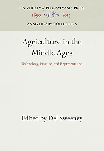 9780812232820: Agriculture in the Middle Ages: Technology, Practice, and Representation (The Middle Ages Series)