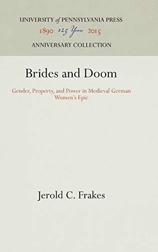 Brides and Doom : Gender, Property, and: Frakes, Jerold C.